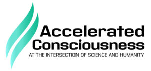 ACCELERATED CONSCIOUSNESS
